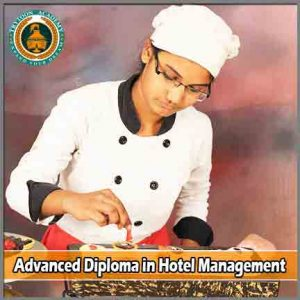 Advanced diploma in Hotel Management